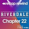 "Recap Rewind - Riverdale - Chapter 22  ""Silent Night, Deadly Night"""