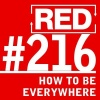 """RED 216: The Truth About """"Be Everywhere"""" Marketing"""