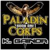Paladin Corps: Book 1