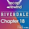 """Recap Rewind - Riverdale - Chapter 18 """"When a Stranger Calls"""""""