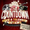 The Countdown: Movie and TV Reviews