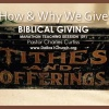 TEACHING: Biblical Giving - How & Why