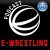 The e-Wrestling Net Podcast