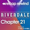 "Recap Rewind - Riverdale - Chapter 21  ""House of the Devil"""