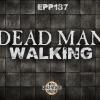 Dead Man Walking   Haunted, Paranormal, Supernatural