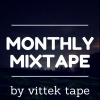 Monthly Mixtape by Vittek Tape