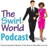 The Swirl World Podcast Episode 005