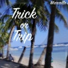 TRICK OR TRIP- by Marcello De Bonis