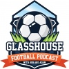The Glasshouse Football Podcast