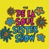 The De La Soul Sister Show