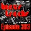 We Spin Some Killer Bonus Tracks! - Ep303
