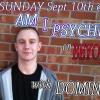 Am I Psychic? w/ Dominic Parker - Sept. 10/17