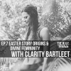 Ep.7 The Origins of the Easter Bunny and The Divine Feminine with Clarity Bartlett