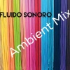 Ambient Mix Fluido Sonoro 39 by Giampaolo Gasparotto