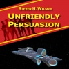 Unfriendly Persuasion - A Tale from the
