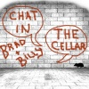 Brad & Billy's Chat in the Cellar