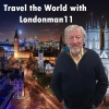 Travel the World with Londonman11