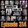 Marvelous Team-Ups Ep314