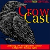 Crow Cast Tuesday Night Live