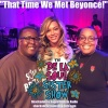 That Time We Met Beyoncé!