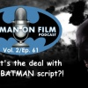 "Vol. 2/Ep. 61 - The BATMAN-ON-FILM.COM Podcast - ""What's the deal with THE BATMAN script?!"""