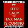 #sonoflibertyradio Ep 33 - The Taxman Cometh