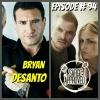Episode #94 Bryan DeSanto