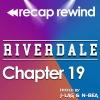 """Recap Rewind - Riverdale - Chapter 19 """"Death Proof"""""""
