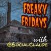 Freaky Fridays w/ @SocialClaude