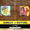 WATFORD VS BURNLEY GAME DAY LIVE