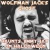 Wolfman Jack's Ghost Haunts Jimmy Jay On Halloween 10 31 17