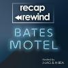 Bates Motel - Recap Rewind
