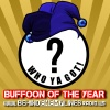 2017 Buffoon of the Year Selection Show!