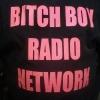BITCH BOY RADIO NETWORK