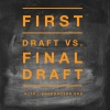 Revision: First Draft vs. final Draft