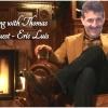 An evening with Thomas : Eric Luis