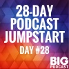 Day 28 - How Podcasts Go Big