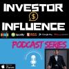Investor Influence Podcast