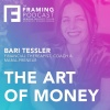 E 13 Bari Tessler - Financial Therapist, Coach & mama-Preneur | The Framing Podcast