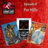Episode 8- Pat Mills