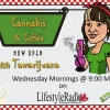 Cannabis and Coffee LIVE with Tamarijuana and her guest Val McCulloch and Matt Zysman of Shatterizer