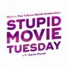Stupid Movie Tuesday