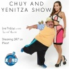 The Chuy and Yenitza Show