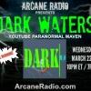 Arcane Radio Live Show Archive: Dark Waters