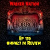 """Ep 159 """"Halloween Horror Nights 27 in Review"""""""