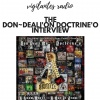 The Don~Deali'On Doctrine'o Interview.
