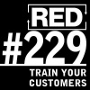 RED 229: How To Train Your Customers (This Works On Dogs Too)