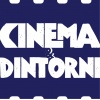 Cinema & Dintorni