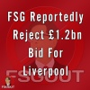 1.2bn Bid For Liverpool Allegedly Rejected by FSG