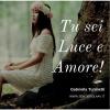 """Audio post """"Tu sei Luce e Amore!"""""""